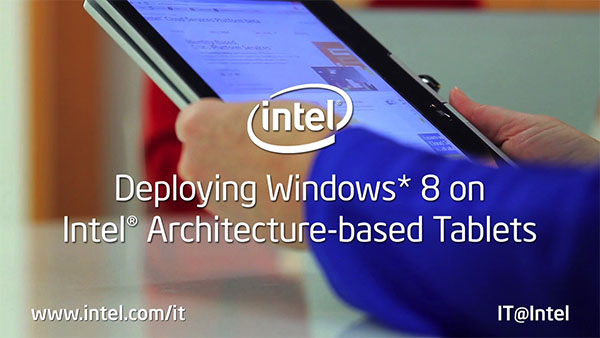 Deploying Windows 8 on Intel Architecture-based Tablets: Intel's Approach
