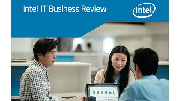 Intel IT Business Review: Accelerating and transforming product design