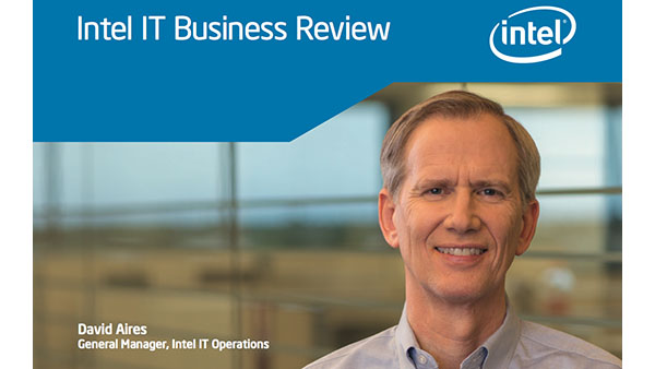 Intel IT Business Review: Moving to the leading edge of the change wave