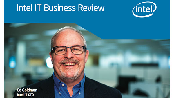 Intel IT Business Review: Building stronger bridges between users and IT